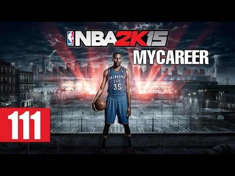 NBA 2K15 - MyCareer - Let's Play - Part 111 -