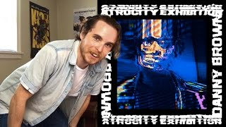 Danny Brown - Atrocity Exhibition (FIRST REACTION/REVIEW)