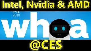 Intel, Nvidia and AMD @ CES 2018!