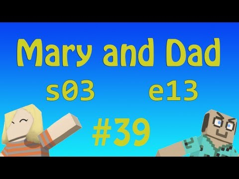 epi 39: The Grass Is Always Greener / Mary and Dad's Minecraft Adventures
