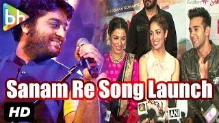 Sanam Re OFFICIAL Song Launch   Pulkit Samrat   Yami Gautam   Arjit Singh   Divya Khosla Kumar