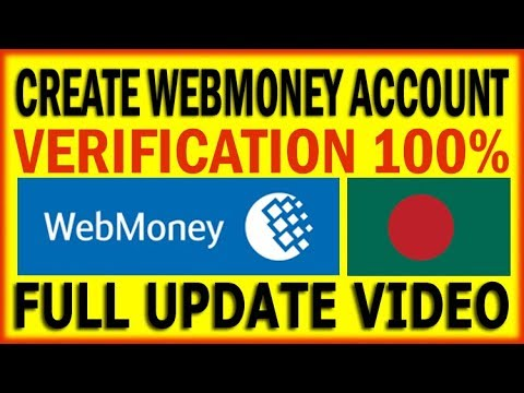 How to create webmoney account and verify from Bangladesh | 2018 New Update Part 01