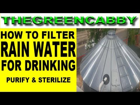 HOW TO FILTER RAINWATER FOR DRINKING - PURIFY & STERILIZE RAIN WATER HARVESTING TO DRINK