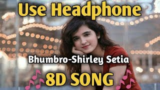 BHUMBRO Shirley Setia 8D Songs | ELECTRO FOLK | Music Live-India
