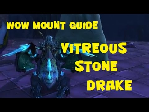 WoW Easiest (Cool) Drake Mount To Acquire - Vitreous Stone Drake Guide