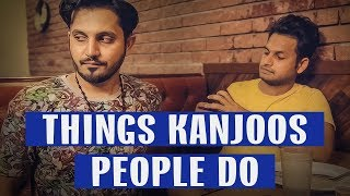THINGS KANJOOS PEOPLE DO | Karachi Vynz Official