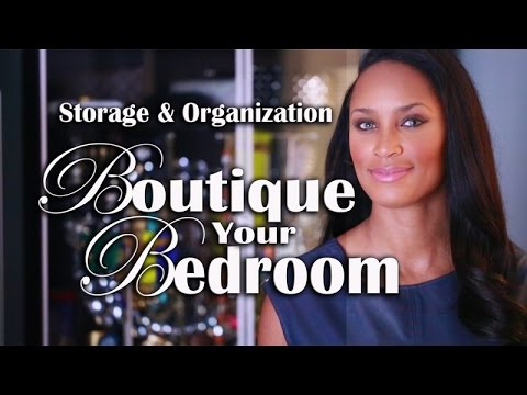 Storage & Organization Ideas: Boutique Style Bedroom
