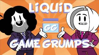 Game Grumps (D)animated: Liquid Game Grumps.