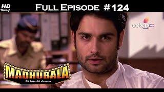 Madhubala - Full Episode 124 - With English Subtitles
