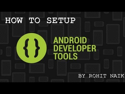 How To Setup Android Developer Tools(ADT Bundle), Eclipse, and Android SDK Environment