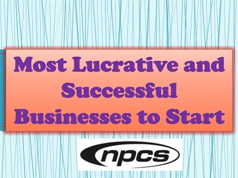 Most Lucrative and Successful Businesses to Start