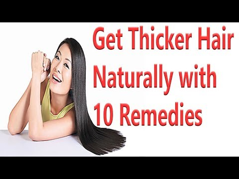 10 Remedies To Get Thicker Hair Naturally