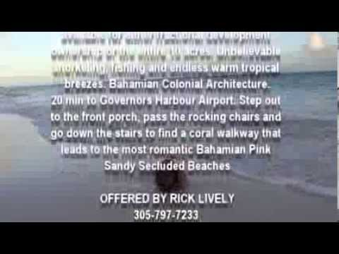FLORIDA REAL ESTATE - Real Estate Florida Keys - Eleuthera Bahamas OFFERED BY RICK LIVELY