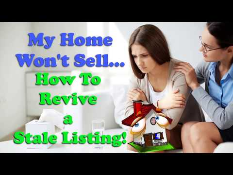 My Home Won't Sell- How to Revive a Stale Listing!