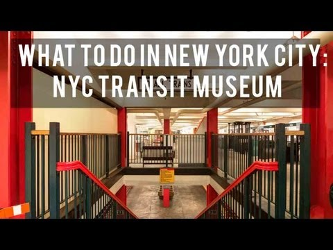 What to do in New York: The New York City Transit Museum