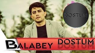 Balabey - Dostum