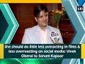 She Should Do Little Less Overacting In Films Less Overreacting On Social Media Vivek Oberoi