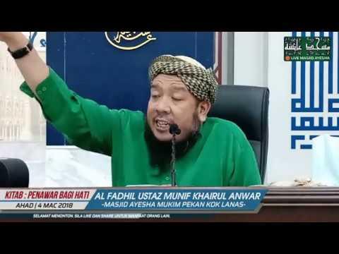(4/3/18)  Penawar Bagi Hati : Al Fadhil Ustaz Munif Khairul Anwar Bin Mustaffa.