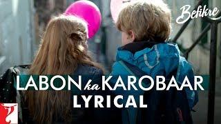Lyrical: Labon Ka Karobaar Song with Lyrics | Befikre | Ranveer Singh | Vaani Kapoor