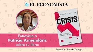 Entrevista a Patricia Armendáriz sobre su libro: Crisis