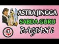 Astra Jingga Sabda Guru Bagian 6 - Asep Sunandar Sunarya