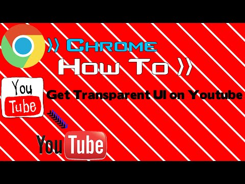 How 2 - Get Transparent UI for YouTube videos