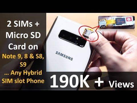 Dual SIM With Micro SD on all Samsung Phones Note 8, S8, S9...
