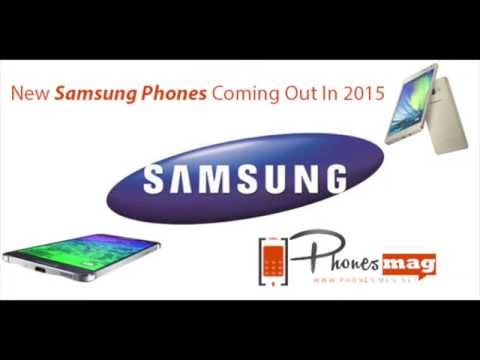 New Samsung Phones Coming Out In 2015