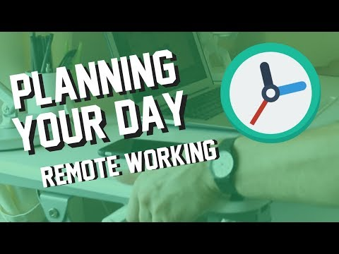 Planning Your Day As A Remote Worker | Remote Work Series #05