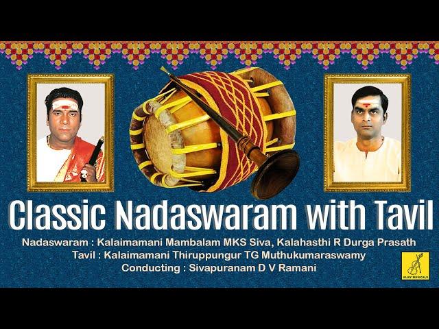 Mangala Isai    Nadaswaram With Tavil    Mambalam M K S Siva    Nadaswaram Music    Vijay Musicals