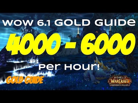WoW 6.2 Gold Farming Guide 4000 - 6000 Gold Per Hour! WoD Guide