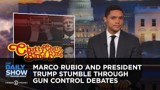 Marco Rubio and President Trump Stumble Through Gun Control Debates: The Daily Show
