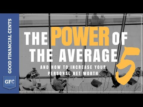 You Are The Average of the 5 People You Spend the Most Time With [Net Worth Hack]