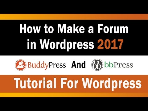 How to Make a Forum in Wordpress 2017 | Buddypress and BBPress Tutorial For Wordpress⭐