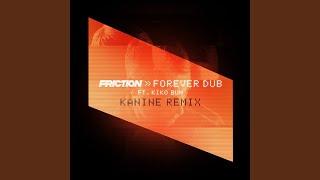 Forever Dub (feat. Kiko Bun) (Kanine Remix)