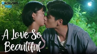 A Love So Beautiful - EP18   Let Me Kiss You [Eng Sub]