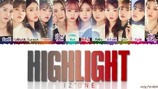 IZ*ONE (아이즈원) - 'HIGHLIGHT' Lyrics [Color Coded_Han_Rom_Eng]