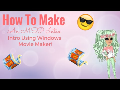 How to make an MSP intro using windows movie maker! | No Download! | Free Programmes