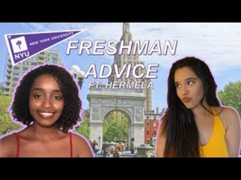NYU FRESHMAN ADVICE FT. HERMELA // PT. 1