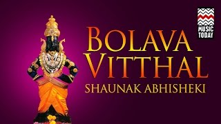 Bolava Vitthal | Audio Jukebox | Devotional | Shaunak Abhisheki