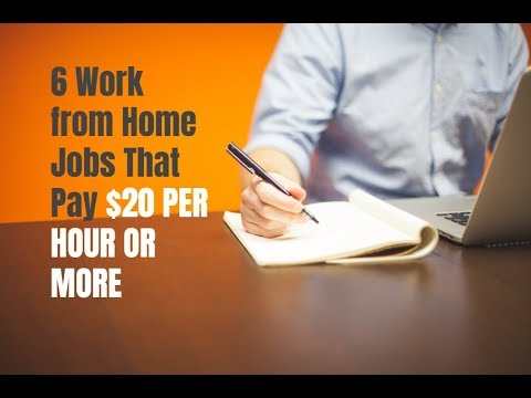 6 Work from Home Jobs That Pay You $20 Per Hour or More