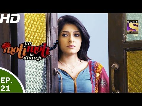 Yeh Moh Moh Ke Dhaage   ये मोह मोह के धागे   Episode 21   18th April, 2017