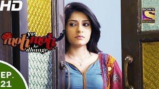 Yeh Moh Moh Ke Dhaage - ये मोह मोह के धागे - Episode 21 - 18th April, 2017