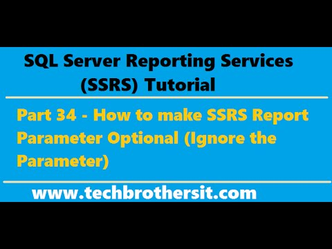 SSRS Tutorial 34 - How to make SSRS Report Parameter Optional (Ignore the Parameter)
