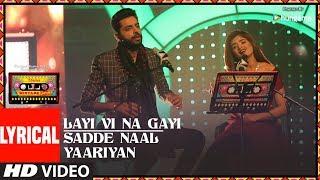 Layi Vi Na Gayi/Sadde Naal Yaariyan (Lyrical ) | T-Series Mixtape Punjabi |Jashan Singh|Shipra Goyal