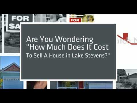 How much does it cost to sell a house in Lake Stevens 425-359-0181