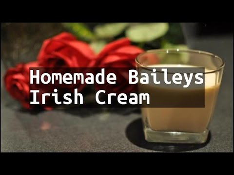 Recipe Homemade Baileys Irish Cream