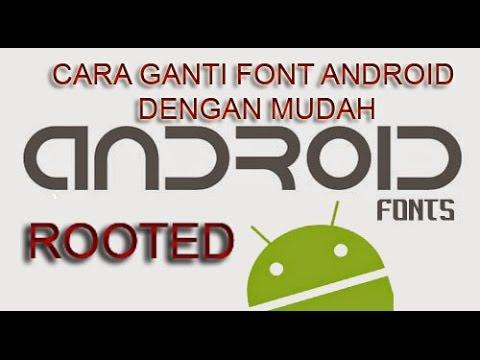 Cara Mudah Ganti Font Android Root