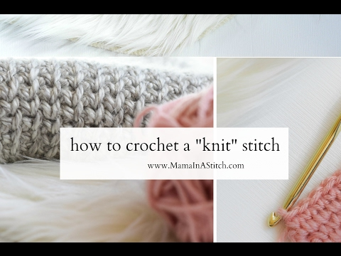 How To Crochet: A Knit Like Stitch