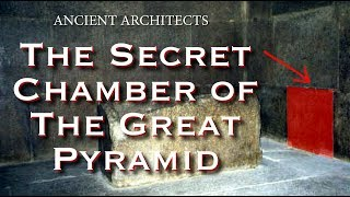 The Secret Hidden Chamber of the Great Pyramid of Egypt